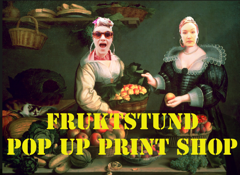 Fruktstund+ Pop up Print Shop