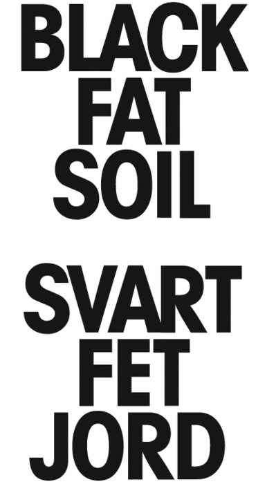 SVART FET JORD / BLACK FAT SOIL, 2011
